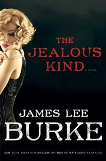 The Jealous Kind: A Novel (A Holland Family Novel) - James Lee Burke