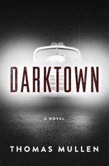 Darktown: A Novel (The Darktown Series) - Thomas Mullen