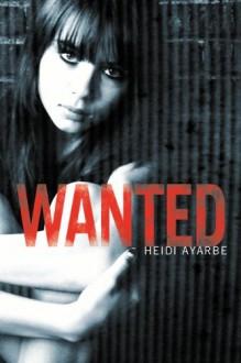 Wanted - Heidi Ayarbe