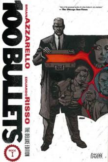 100 Bullets: The Deluxe Edition Book I - Brian Azzarello, Eduardo Risso, Dave Johnson