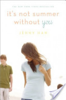 It's Not Summer Without You - Jenny Han