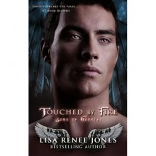 Touched by Fire (Sons of Gabriel #1/Knights of White #5) - Lisa Renee Jones, Rasit Ra