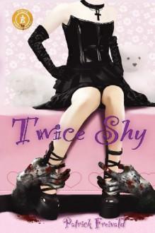 Twice Shy - Patrick Freivald