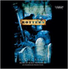 Rotters - Daniel Kraus,Kirby Heyborne