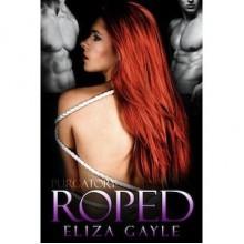 Roped - Eliza Gayle
