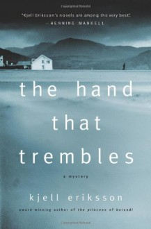 The Hand That Trembles: A Mystery (Ann Lindell Mysteries) - Kjell Eriksson