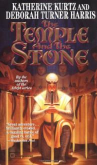 The Temple and the Stone - Katherine Kurtz;Deborah Turner Harris