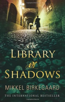 The Library of Shadows - Mikkel Birkegaard, Tiina Nunnally