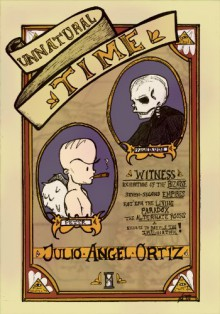 Unnatural Time - Julio Angel Ortiz
