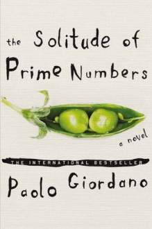 The Solitude of Prime Numbers: A Novel - Paolo Giordano