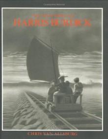 The Mysteries of Harris Burdick - Chris Van Allsburg, Harris Burdick