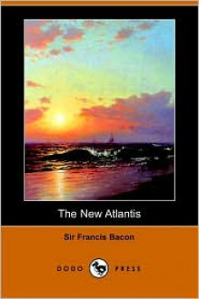 The New Atlantis - Francis Bacon