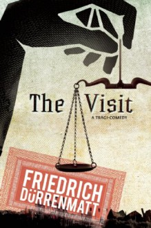 The Visit - Friedrich Dürrenmatt, Joe Agee, Joel Agee