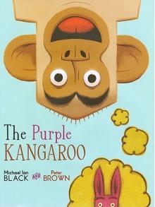 The Purple Kangaroo - Michael Ian Black, Peter Brown