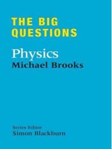 The Big Questions: Physics - Michael Brooks