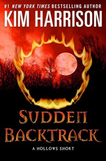 Sudden Backtrack: A Hollows Short - Kim Harrison