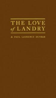 The Love Of Landry - Paul Laurence Dunbar
