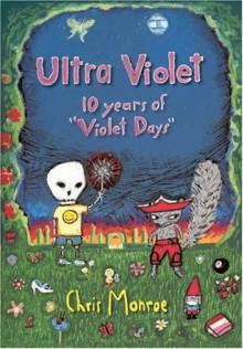 "Ultra Violet: Ten Years of ""Violet Days"" - Chris Monroe"