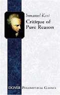 Critique of Pure Reason (Dover Philosophical Classics) - Immanuel Kant,J.M.D. Meiklejohn