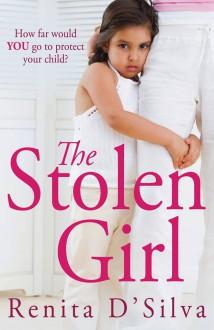 The Stolen Girl - Renita D'Silva
