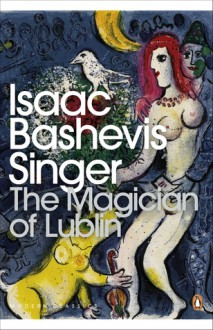 The Magician of Lublin (Penguin Modern Classics) - Isaac Bashevis Singer
