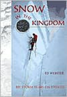 Snow in the Kingdom: My Storm Years on Everest - Ed Webster