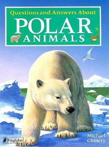 Questions and Answers about Polar Animals - Michael Chinery, John Butler