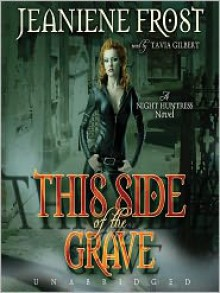 This Side of the Grave (Night Huntress #5) - Jeaniene Frost,Tavia Gilbert
