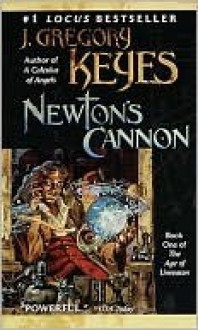 Newton's Cannon (The Age of Unreason, #1) - Greg Keyes, J. Gregory Keyes
