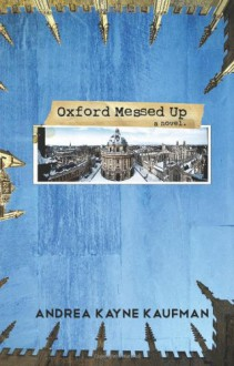 Oxford Messed Up - Andrea Kayne Kaufman