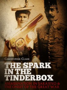 The Spark in the Tinderbox - Christopher Clark