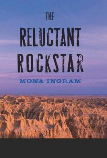 The Reluctant Rockstar - Mona Ingram