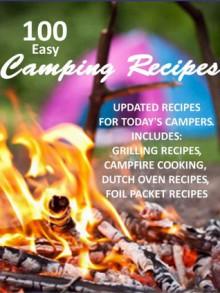 100 Easy Camping Recipes - Bonnie Scott