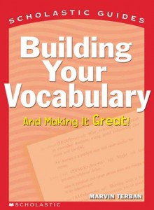Building Your Vocabulary - Marvin Terban, Eric Brace