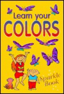 Learn Your Colors (Sparkle Book) - Neoline Cassettari