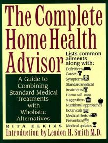 The Complete Home Health Advisor - Rita Elkins