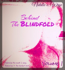 Behind the Blindfold (Volume 1) - Natalie E. Wrye