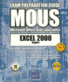 Excel 2000 Expert MOUS Exam Preparation Guide Book/CD Package - ENI Publishing