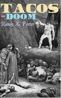 Tacos of Doom - Randy X. Porter