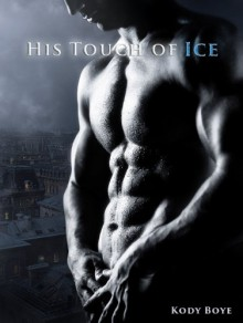 His Touch of Ice (The Kaldr Chronicles, #1) - Kody Boye