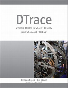 DTrace: Dynamic Tracing in Oracle Solaris, Mac OS X and FreeBSD - Brendan Gregg, Chad Mynhier, Tariq Magdon-Ismail