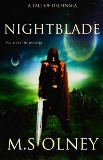 The Nightblade - M S Olney