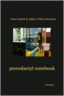 pterodactyl notebook - Peter Ganick, Jukka-Pekka Kervinen