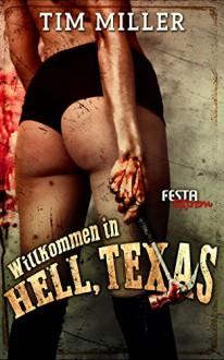Willkommen in Hell, Texas: Festa Extrem - Tim Miller