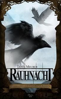 Rauhnacht: Ein Anabelle-Talleyrand-Roman - Tanja Meurer