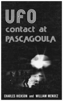 UFO Contact at Pascagoula - William Mendez