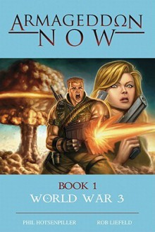 Armageddon Now: World War III - Rob Liefeld, Mike Capprotti