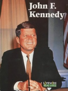 John F. Kennedy (Livewire Real Lives) - Mike Wilson