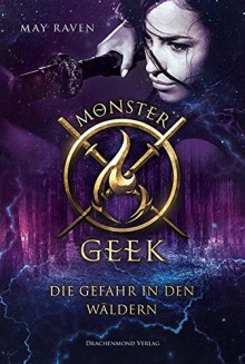 Monster Geek: Die Gefahr in den Wäldern - Ashe Raven;Li May