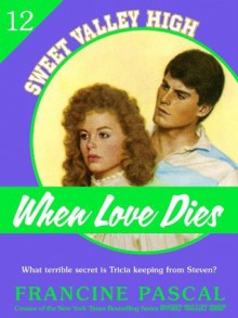 When Love Dies (Sweet Valley High #12) - Francine Pascal,Kate William